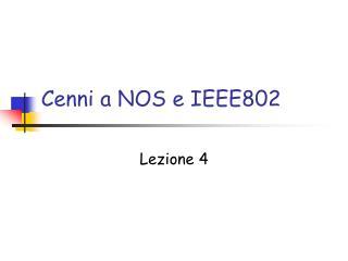 Cenni a NOS e IEEE802