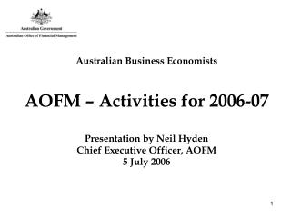 Australian Business Economists AOFM – Activities for 2006-07