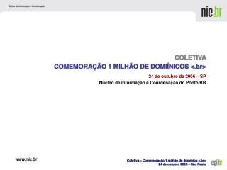 24 de outubro de 2006 – SP Núcleo de Informação e Coordenação do Ponto BR