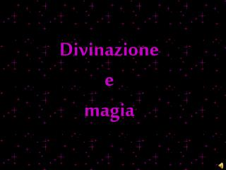 Divinazione  e  magia
