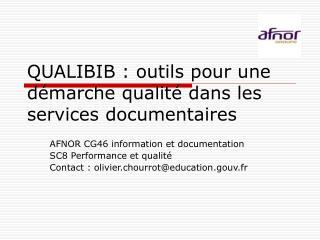 QUALIBIB : outils pour une d marche qualit  dans les services documentaires