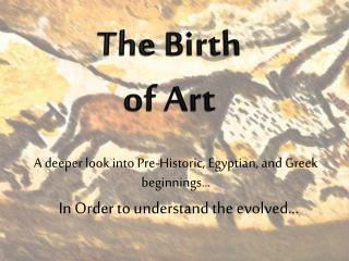 The Birth  of Art