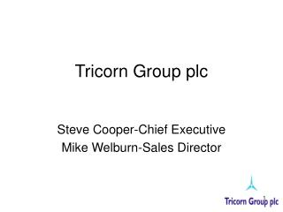 Tricorn Group plc