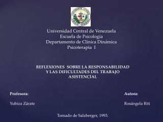 Universidad Central de Venezuela Escuela de Psicología Departamento de Clínica Dinámica