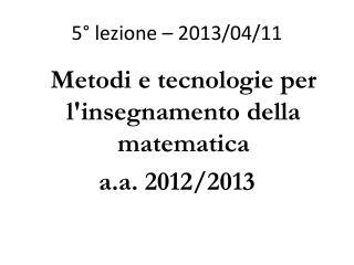 5° lezione – 2013/04/11