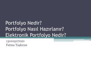 Portfolyo Nedir? Portfolyo Nasıl Hazırlanır? Elektronik Portfolyo Nedir?