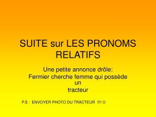 SUITE sur LES PRONOMS RELATIFS