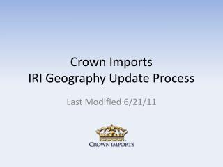 Crown Imports IRI Geography Update Process