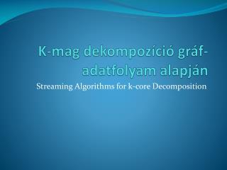 K-mag  dekompozíció  gráf-adatfolyam alapján