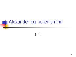 Alexander og hellenisminn