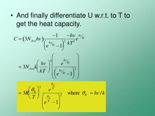 And finally differentiate U w.r.t. to T to get the heat capacity.