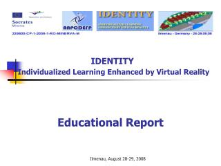 IDENTITY Individualized Learning Enhanced  b y Virtual Reality