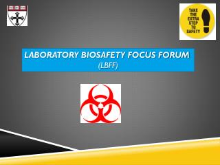 LABORATORY BIOSAFETY FOCUS FORUM (LBFF)