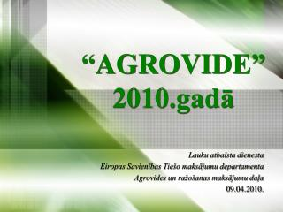 """AGROVIDE"" 2010.gadā"