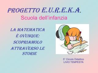 PROGETTO  E.U.R.E.K.A .  Scuola dell'infanzia