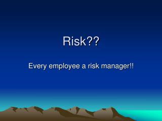 Risk??