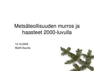 Metsäteollisuuden murros ja haasteet 2000-luvulla