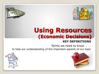 Using Resources  (Economic Decisions)