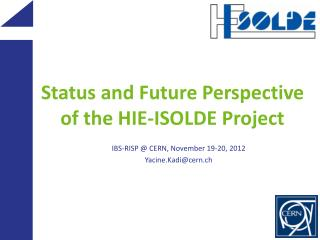 Status and Future Perspective of the  HIE-ISOLDE Project