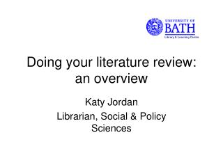 Doing your literature review: an overview