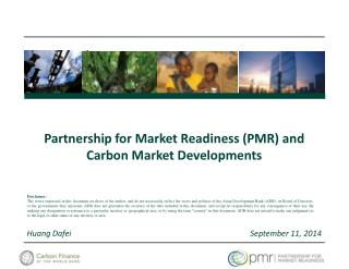 Partnership  for Market Readiness (PMR ) and  Carbon Market  Developments