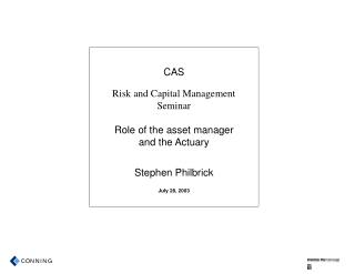 CAS Risk and Capital Management Seminar Role of the asset manager and the Actuary