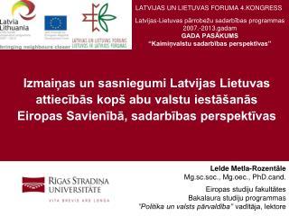 LATVIJAS UN LIETUVAS FORUMA 4.KONGRESS