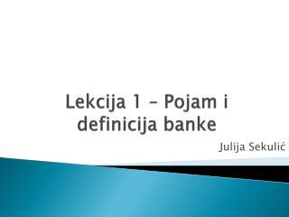 Lekcija 1 – Pojam i definicija banke