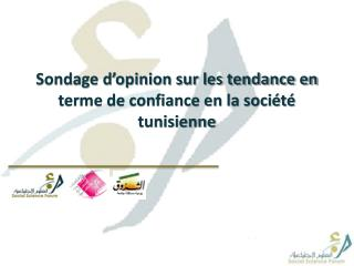 Sondage d'opinion sur les tendance en terme de confiance en la société tunisienne