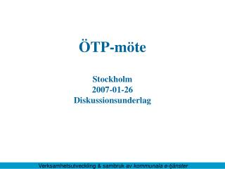 ÖTP-möte Stockholm 2007-01-26 Diskussionsunderlag