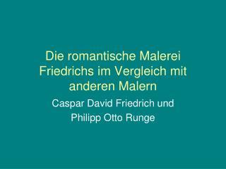 Die romantische Malerei Friedrichs im Vergleich mit anderen Malern