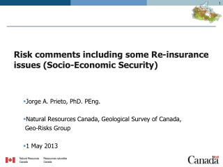 Risk comments including some Re-insurance issues (Socio-Economic Security)
