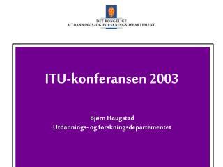 Bjørn Haugstad Utdannings- og forskningsdepartementet