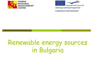 Renewable  е nergy sources in Bulgaria