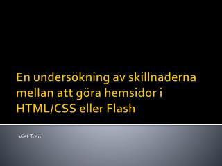 En  undersökning  av  skillnaderna mellan att göra hemsidor  i HTML/CSS  eller Flash