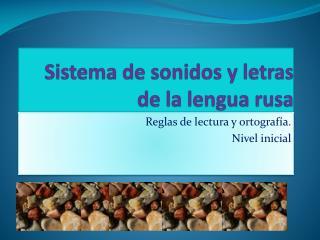 Sistema  de sonidos  y  letras de la  lengua rusa