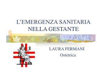 L'EMERGENZA SANITARIA NELLA GESTANTE