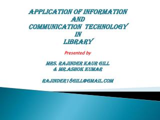 Application of Information   and  communication  technology In library Presented by