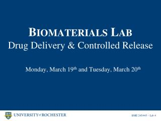 B IOMATERIALS  L AB Drug Delivery & Controlled Release