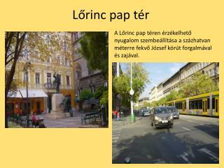 Lőrinc pap tér