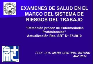 EXAMENES DE SALUD EN EL MARCO DEL SISTEMA DE RIESGOS DEL TRABAJO