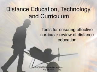 Distance Education, Technology, and Curriculum