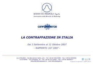 LA CONTRAFFAZIONE IN ITALIA Dal 3 Settembre al 12 Ottobre 2007  - RAPPORTO 167 2007 -