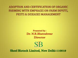 Presented by :  Dr. N.R.Bhateshwar Director