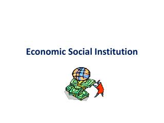 Economic Social Institution