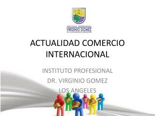 ACTUALIDAD COMERCIO INTERNACIONAL