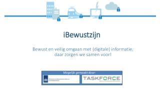 Bewust en veilig omgaan met (digitale) informatie,  daar  zorgen we samen voor!