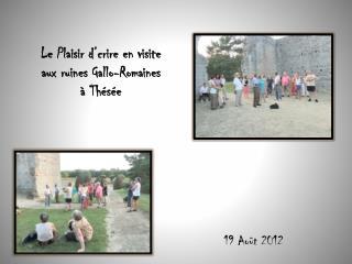 Le Plaisir d' crire  en visite  aux ruines Gallo-Romaines  à Thésée