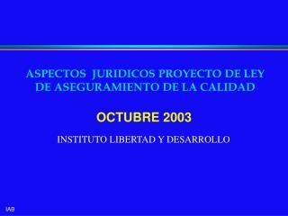ASPECTOS  JURIDICOS PROYECTO DE LEY DE ASEGURAMIENTO DE LA CALIDAD