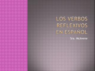 Los  Verbos Reflexivos en  espa�ol